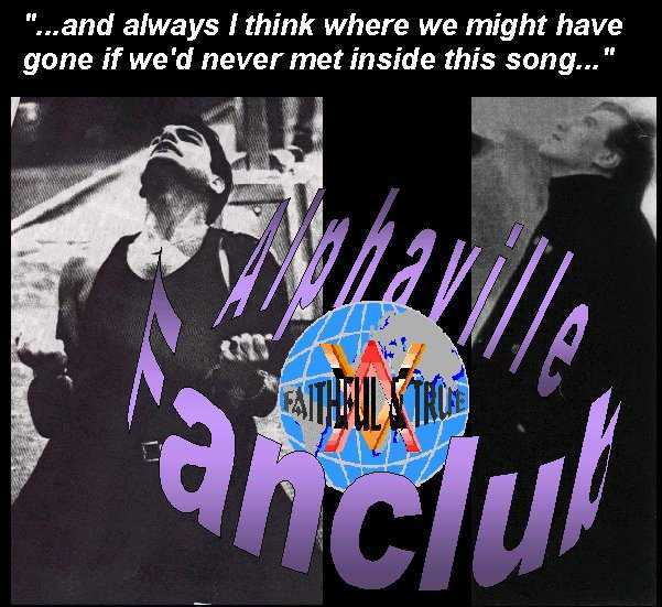 Welcome to the world of the Alphaville Fanclub Faithful and True